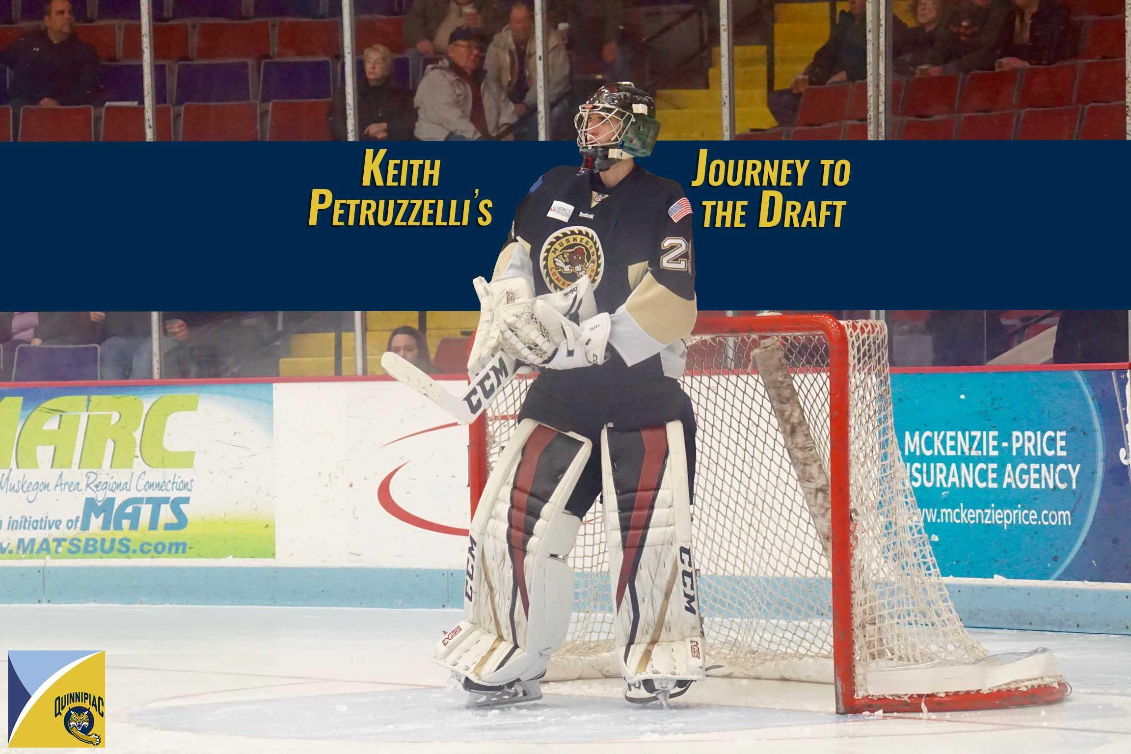Keith Petruzzelli: Journey to the Draft
